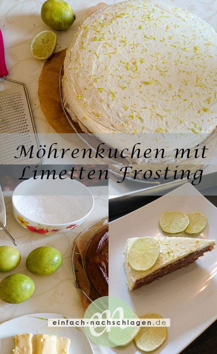 Möhrenkuchen mit Limetten-Frosting - Rezept Collage